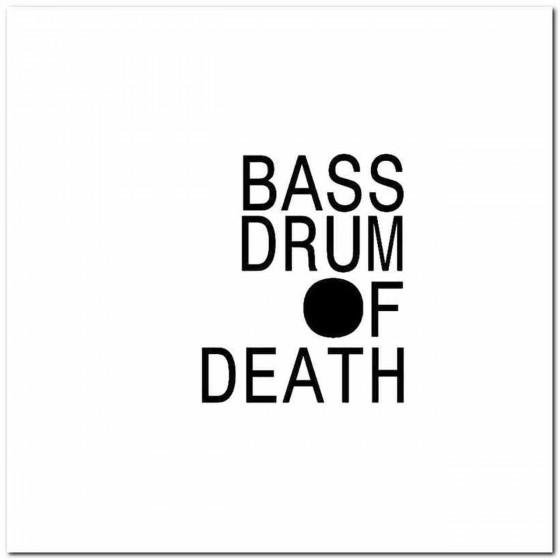 Bass Drum Of Death Rock...