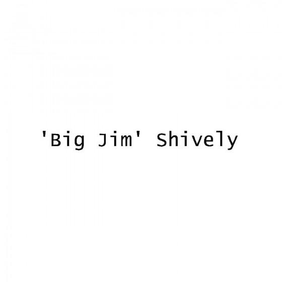 Big Jim Shivelyband Logo...