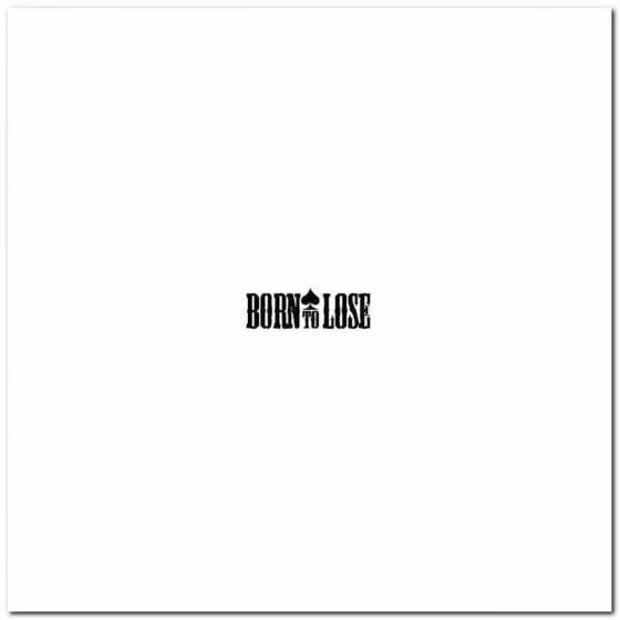 Born To Lose Logo Vinyl...