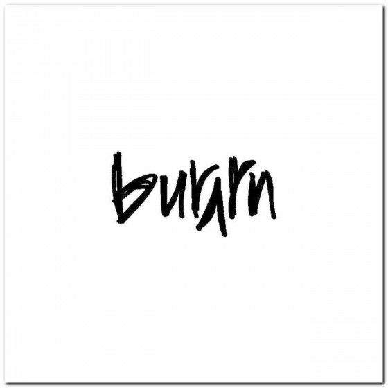 Burrrn Logo Vinyl Band Logo...