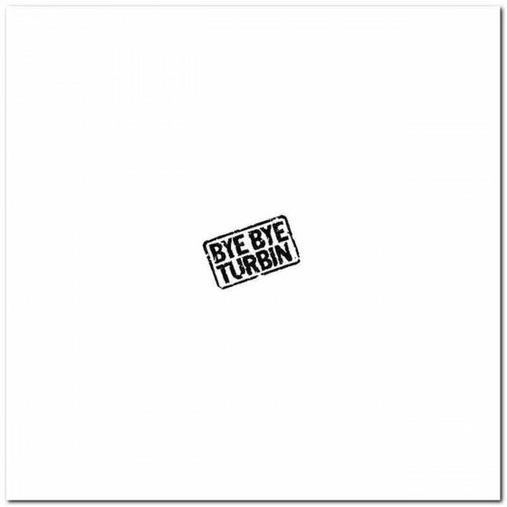 Bye Bye Turbin Logo Vinyl...