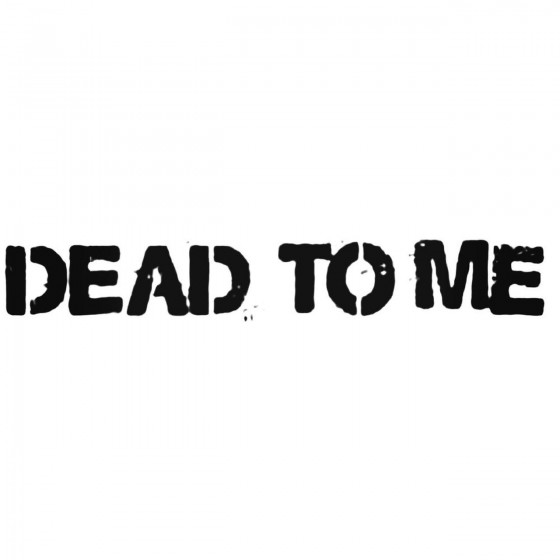 Dead To Me Band Decal Sticker