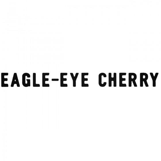 Eagle Eye Cherry Band Decal...