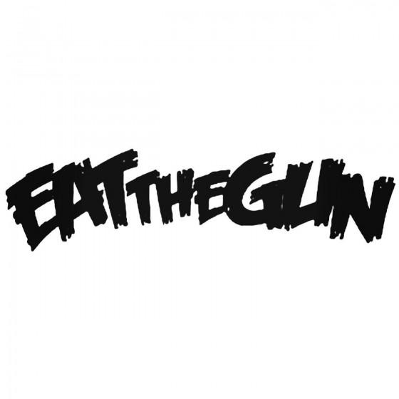 Eat The Gun Band Decal Sticker