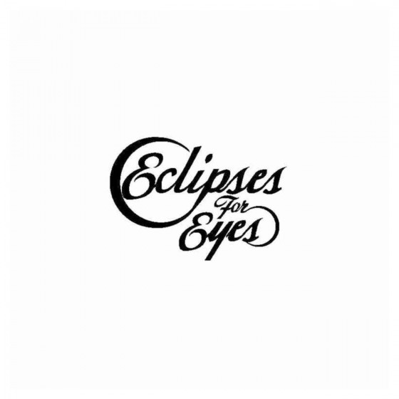 Eclipses For Eyes Band...