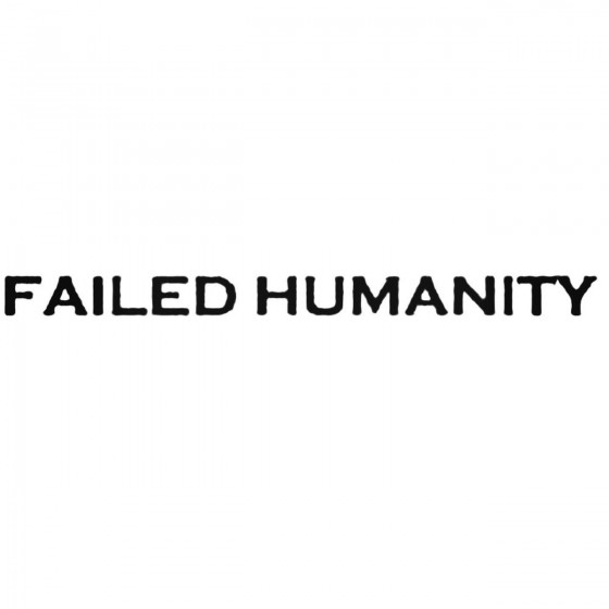 Failed Humanity Band Decal...