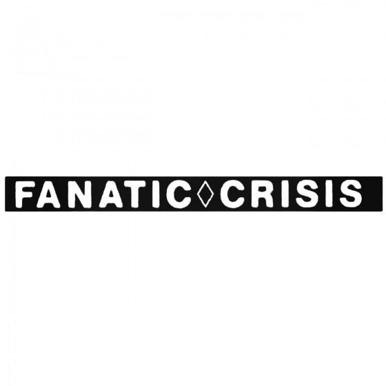 Fanatic Crisis Band Decal...