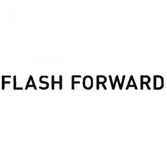 Flash Forward Band Decal...