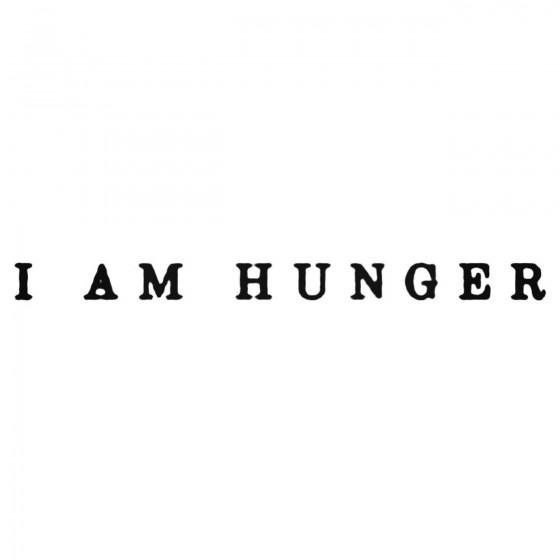 I Am Hunger Band Decal Sticker