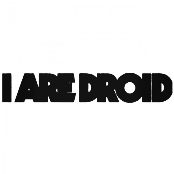 I Are Droid Band Decal Sticker