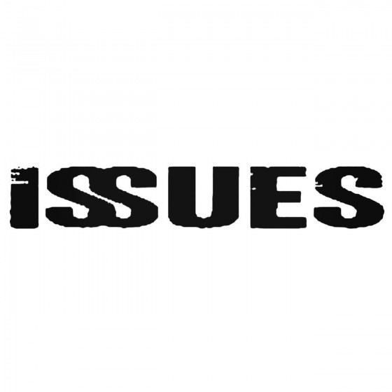 Issues And Band Decal Sticker