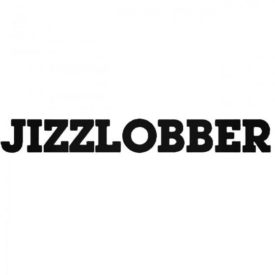 Jizzlobber Band Decal Sticker