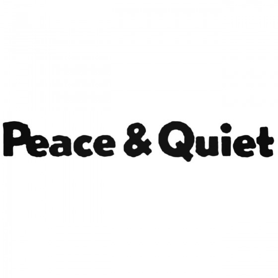 Peace And Quiet Band Decal...