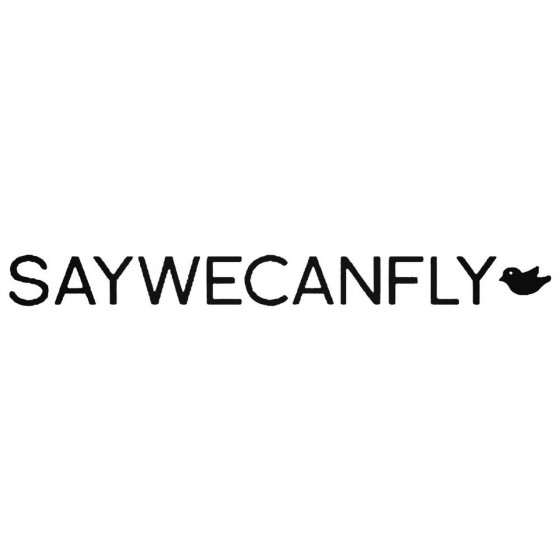 Saywecanfly Band Decal Sticker