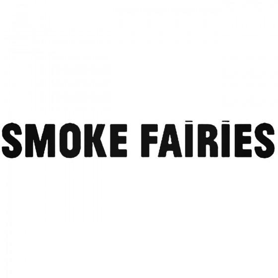 Smoke Fairies Band Decal...