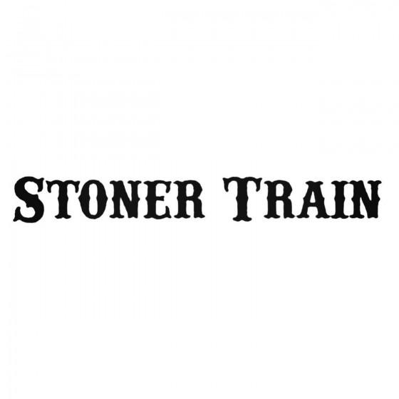 Stoner Train Band Decal...