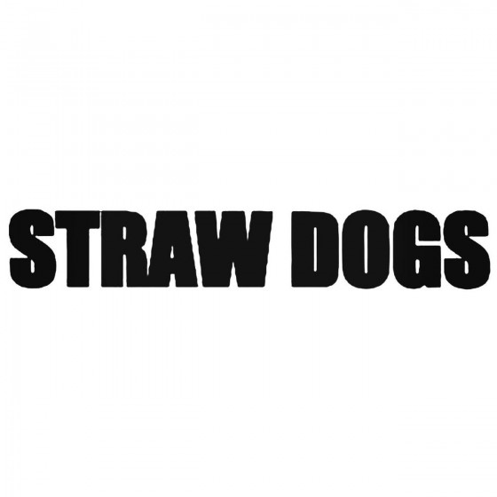 Straw Dogs Band Decal Sticker