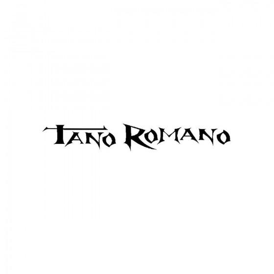 Tano Romanoband Logo Vinyl...