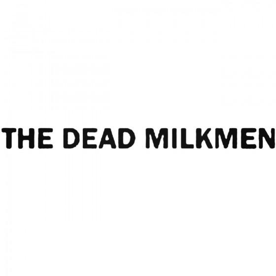 The Dead Milkmen Band Decal...