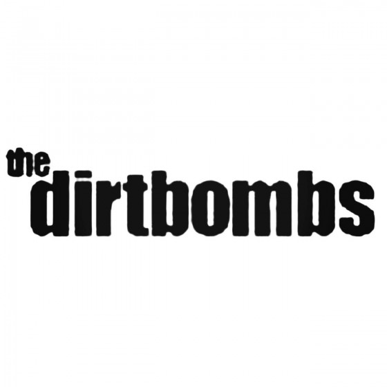 The Dirtbombs Band Decal...
