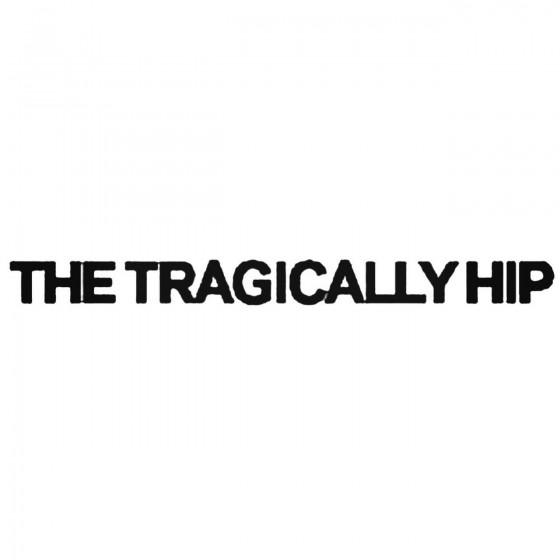 The Tragically Hip Band...