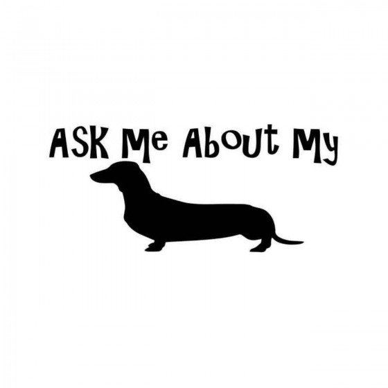Ask Me About My Weiner Decal