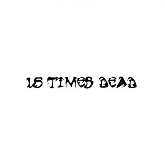 15 Times Dead Band Logo...