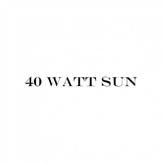 40 Watt Sun Band Logo Vinyl...