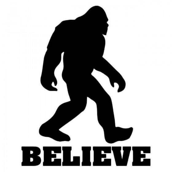 Believe Sasquatch Bigfoot 1...