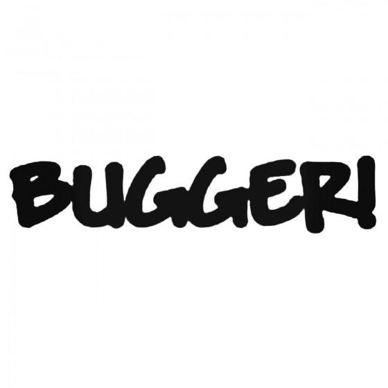 Bugger Decal Sticker