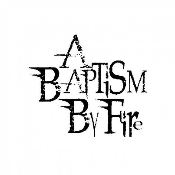 A Baptism By Fire Band Logo...