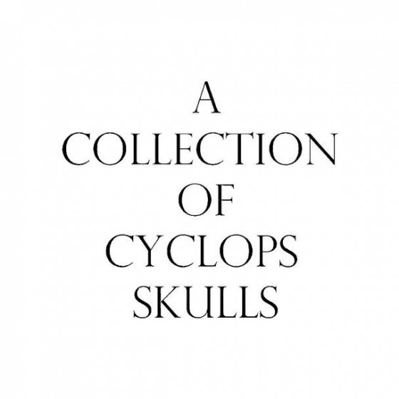 A Collection Of Cyclops...