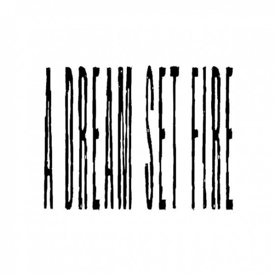 A Dream Set Fire Band Logo...