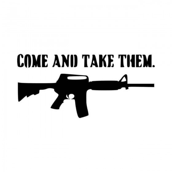 Come And Take Them Nd...