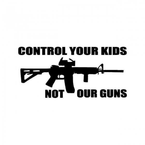 Control Your Kids Not Our...