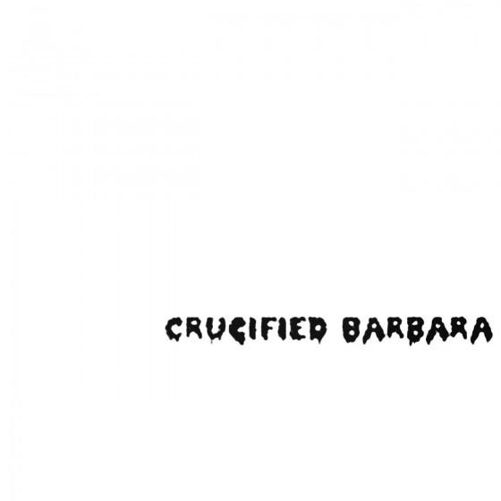 Crucified Barbara Decal...