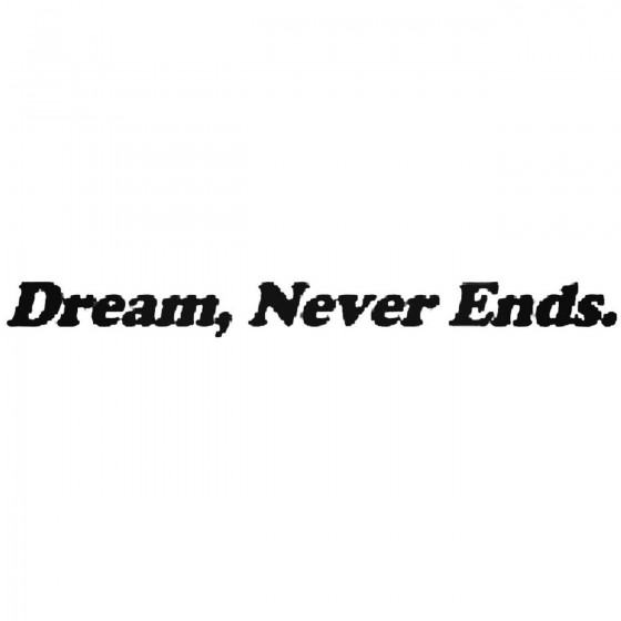 Dream Never Ends Decal