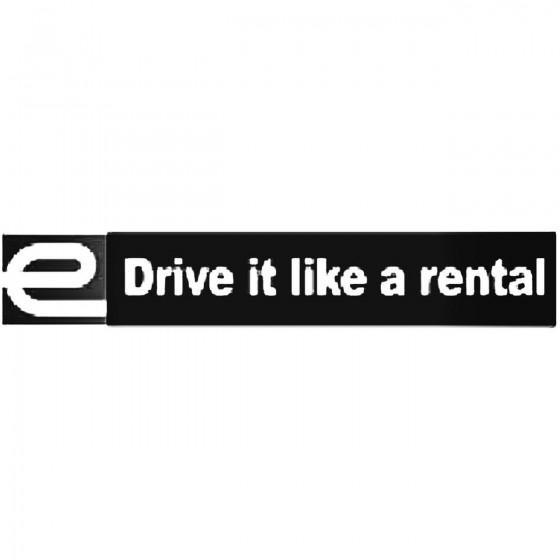 Drive It Like A Rental Decal