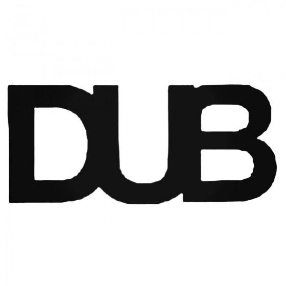 Dub Decal Sticker