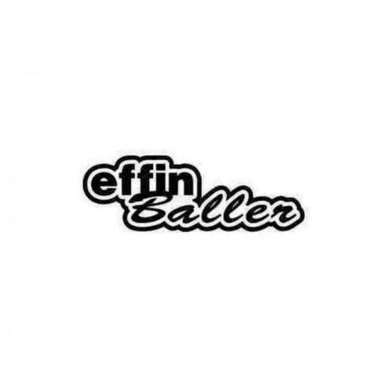 Effin Baller Jdm Japanese...