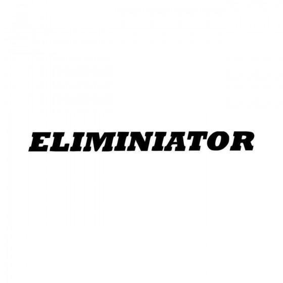 Eliminator Vehicle...