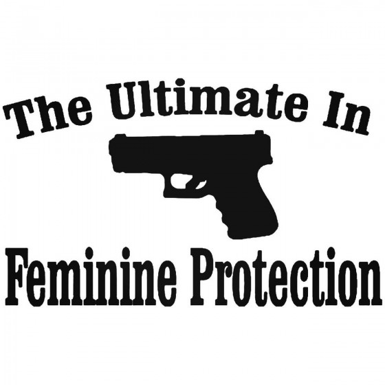 Feminine Protection Gun...