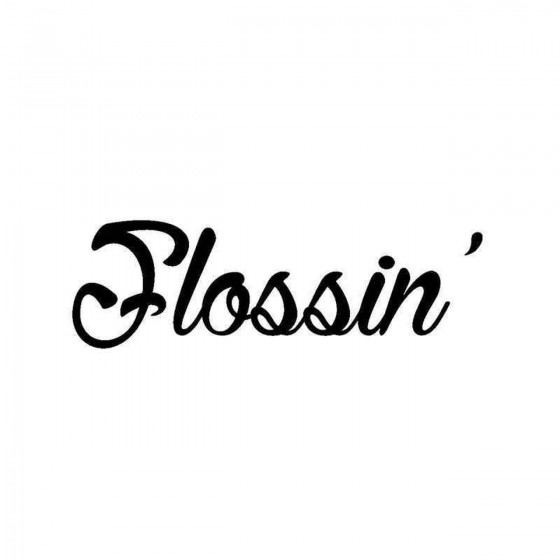 Flossin Vinyl Decal Sticker