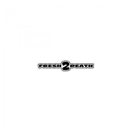 Fresh 2 Death Jdm Decal...