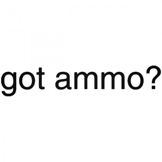 Got Ammo Sticker