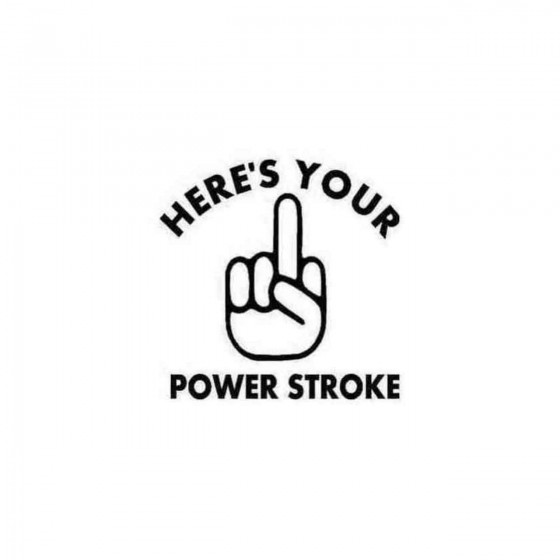 Here039s Your Power Stroke...