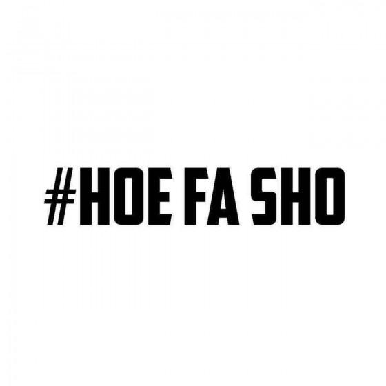 Hoe Fa Sho Vinyl Decal Sticker