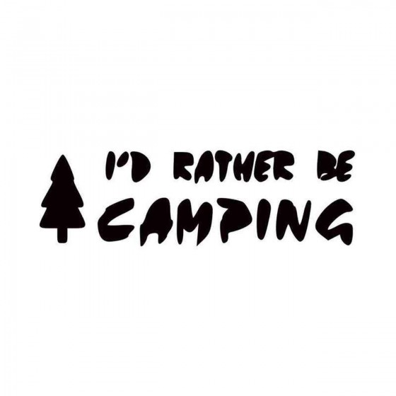 Id Rather Be Camping Vinyl...