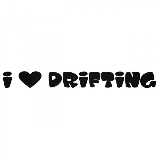 I Love Drifting Jdm Decal...
