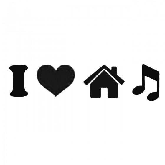 I Love House Music Decal...
